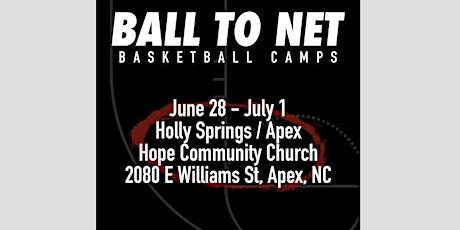 2021 BALLtoNET Basketball Summer Camp: Holly Springs/Apex, June 28-July 1 tickets