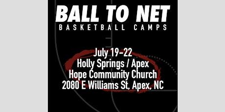 2021 BALLtoNET Basketball Summer Camp: Holly Springs/Apex, July 19-22 tickets