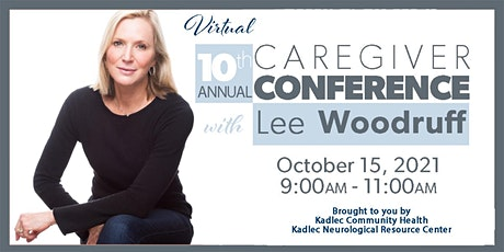 10th Annual Caregiver Conference with Lee Woodruff tickets
