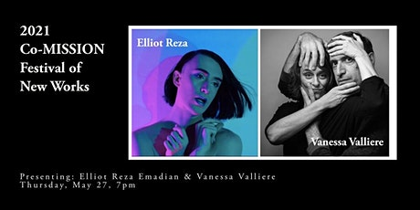 2021 Co-MISSION Festival of New Works: Elliot Reza & Vanessa Valliere tickets