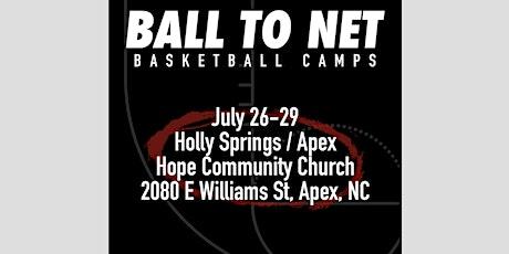 2021 BALLtoNET Basketball Summer Camp: Holly Springs/Apex, July 26-29 tickets
