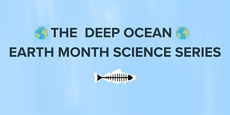 The  Deep Ocean  - Heal the Bay Earth Month Science Series tickets