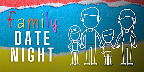Family Date Night - May 2021 tickets