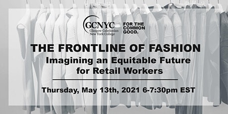 The Frontline of Fashion: Imagining an Equitable Future for Retail Workers tickets