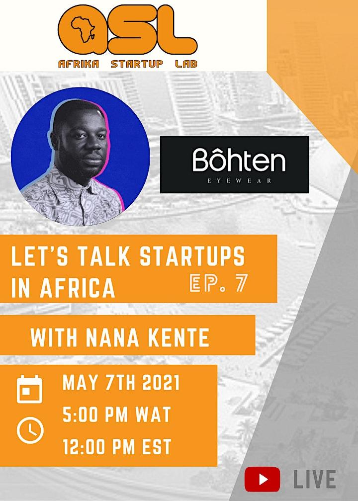 Let's Talk Startups in Africa with guest: Nana Kente Osei (Bohten Eyewear) image