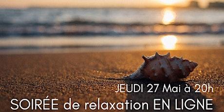 SOIRÉE de relaxation EN LIGNE billets