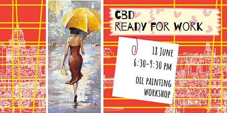 CBD. READY FOR WORK - oil painting social workshop tickets