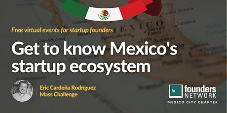 Get to Know the Mexican Entrepreneurial Ecosystem tickets