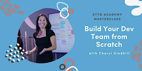 Atto Masterclass Jun: Building Your Dev Team from Scratch w Cheryl Gledhill tickets