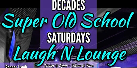 DECADES  OLD SCHOOL PARTY (LAUGH & LOUNGE STUCK IN THE 80S!) tickets