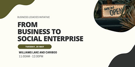 Williams Lake and Cariboo: From Business to Social Enterprise tickets
