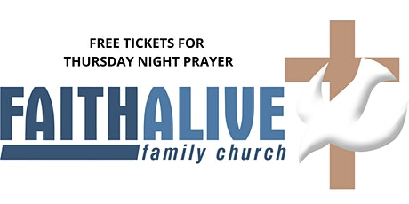 Faith Alive Family Church - Thursday Night Prayer at 7pm tickets