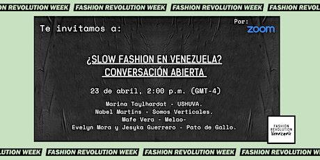 ¿Slow Fashion en Venezuela? Conversación abierta tickets
