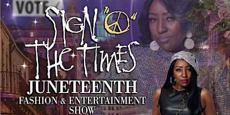 """""""Sign O' The Times"""" Juneteenth Fashion & Entertainment Show tickets"""