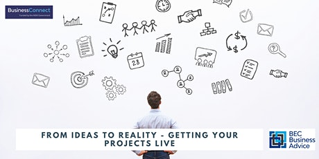 From Ideas to Reality - Getting your projects LIVE! tickets