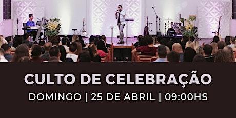 Culto  de Celebração   Domingo   09:00h ingressos