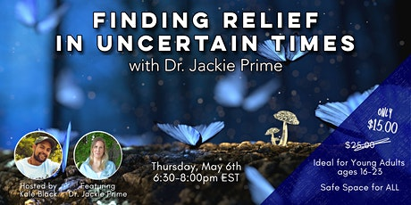 Finding Relief in Uncertain Times w/ Dr. Jackie Prime tickets