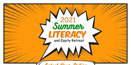 2021 Summer Literacy and Equity Retreat tickets
