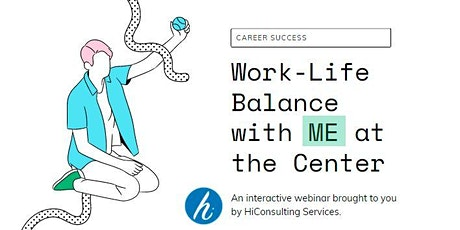Creating Work-Life Balance with ME at the Center tickets