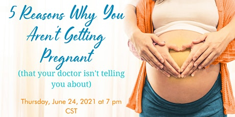 5 Reasons Why You Aren't Getting Pregnant tickets