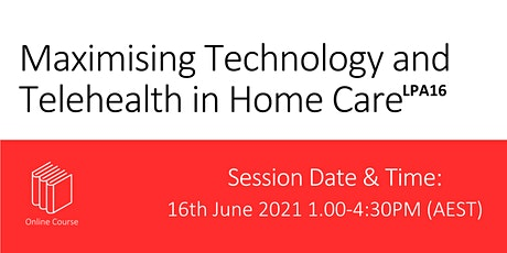 Maximising Technology and telehealth in Home Care tickets