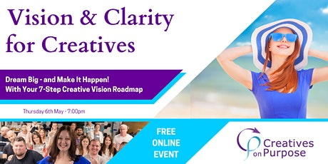 Vision & Clarity  for Creatives - Free Online Event tickets