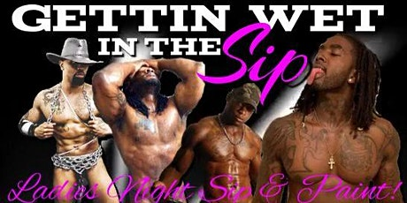 Sip & Paint with Exotic Male Models- (Fri. May 14 & Sat. May 15) tickets