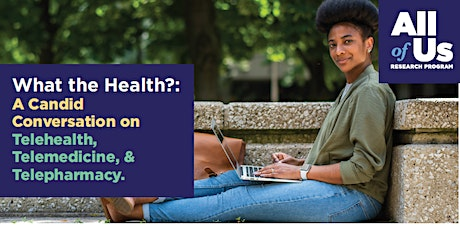 Lunch & Learn Webinar: What the Health? A candid conversation on Telehealth tickets