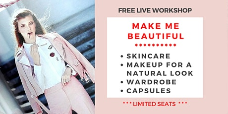 Secrets To A Beautiful You.Learn The Secrets To Achieve Gorgeous Look tickets