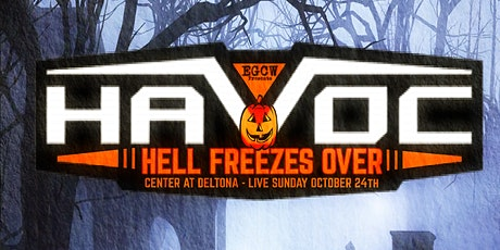 """EGCW Wrestling Presents """"Havoc"""" Hell Freezes Over tickets"""