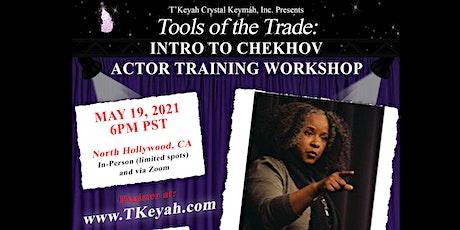Tools of the Trade: Intro to Chekhov w/ T'Keyah Crystal Keymáh tickets