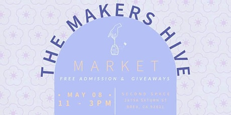 The Makers Hive Market-5/8 @ Second Space tickets