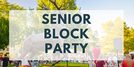 Senior Block Party (Friday 4 pm / 6 pm) tickets