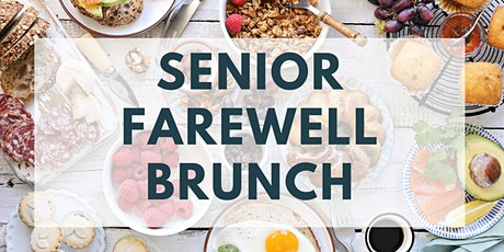 Senior Farewell Brunch (Sunday 11 am) tickets