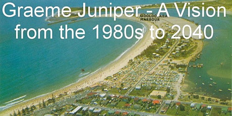 Vision for the Sunny Coast: From the Past to the Present - Graeme Juniper tickets