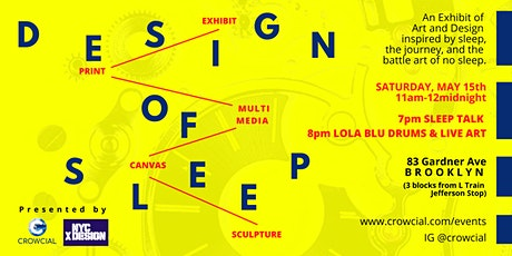 The Design of Sleep: An Exhibit and Talk presented by Crowcial tickets