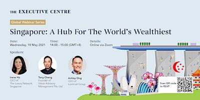 Webinar+%7C+Singapore%3A+A+Hub+for+The+World%27s+We