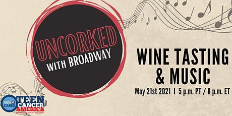 UnCorked with Broadway Tickets