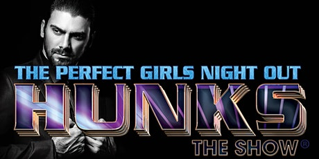 HUNKS The Show at Water Wheel Saloon (Norco, CA) 8/9/21 tickets