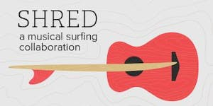 Cosmic Hosts: Shred: A Musical Surfing Collaboration