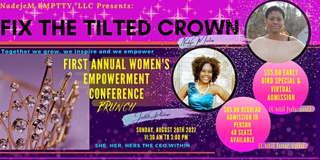 Fix The Tilted Crown: First Annual Women's Empowerment Conference Brunch tickets