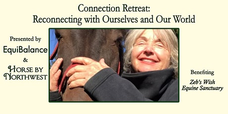 Connection Retreat: Reconnecting with Ourselves and Our World tickets