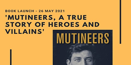 Book Launch: 'Mutineers, A True Story of Heroes and Villains' tickets