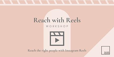 Reach with Reels- Instagram Reels Workshop tickets
