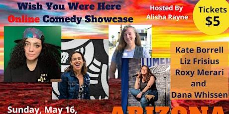 Wish You Were Here Online Comedy Showcase-Arizona tickets