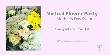 Mother's Day Virtual Flower Party tickets