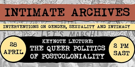 Intimate Archives: the Queer Politics of Postcoloniality tickets
