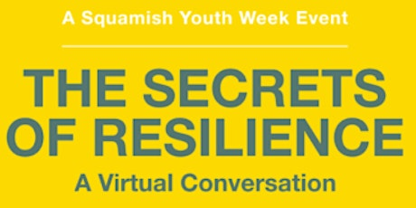 The Secret of Resilience: a virtual conversation for youth & their families tickets