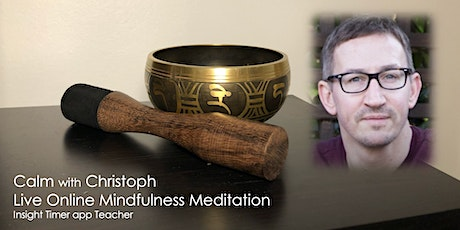 Calm with Christoph LIVE ONLINE MINDFULNESS MEDITATION tickets