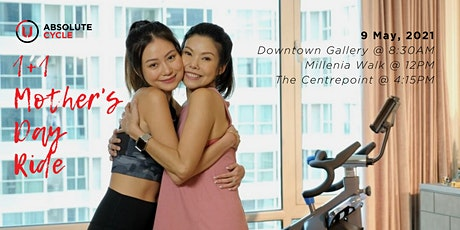 1+1 Mother's Day Ride @ The Centrepoint tickets